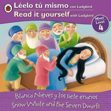 Blanca Nieves y los Siete Enanos/Snow White And The Seven Dwarfs (Leelo Tu Mismo Con Ladybird/Read It Yourself With Ladybird: Level 4)