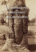 The Dendroglyphs, or 'Carved Trees' of New South Wales