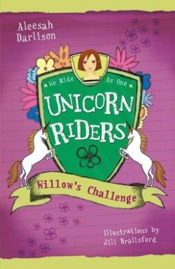 Unicorn Riders, Book 2: Willow's Challenge