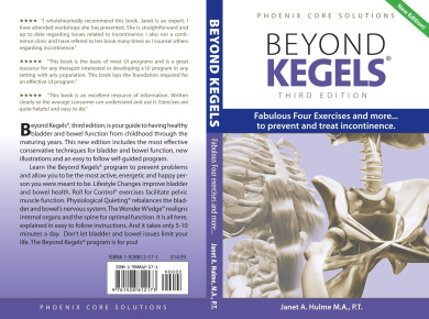 Beyond Kegels: Fabulous Four Exercises and More... to Prevent and Treat Incontinence