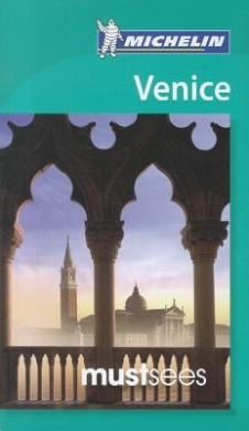 Venice Must Sees Guide (Michelin Must Sees)