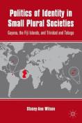 Politics of Identity in Small Plural Societies