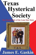 Texas Hysterical Society - The Wacky Side of the Lone Star State