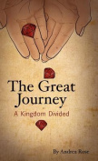 The Great Journey - A Kingdom Divided
