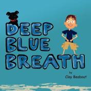 Deep Blue Breath
