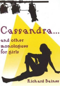 Cassandra and Other Monologues for Girls