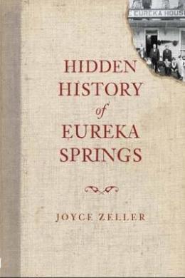 Hidden History of Eureka Springs