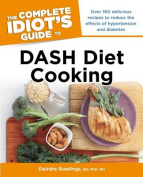 The Complete Idiot's Guide to DASH Diet Cooking (Complete Idiot's Guides