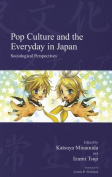 Pop Culture and the Everyday in Japan