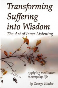 Transforming Suffering Into Wisdom
