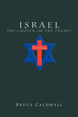 Israel the Chosen or the Enemy?