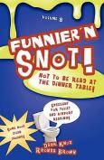 Funnier'n Snot Eight