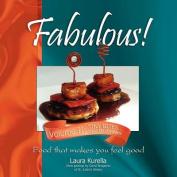 Fabulous! Food That Makes You Feel Good, Volume II