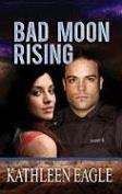 Bad Moon Rising (Center Point Premier Romance  [Large Print]