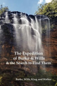 The Expedition of Burke and Wills & the Search to Find Them
