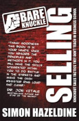 Bare Knuckle Selling (Second Edition)