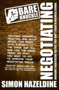 Bare Knuckle Negotiating (Second Edition)