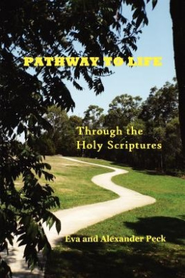 Pathway to Life -- Through the Holy Scriptures