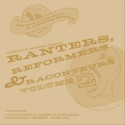 Ranters, Reformers and Raconteurs, Vol. 2 [Box]