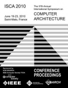 Isca 2010 the 37th Annual Intl Symposium on Computer Architecture