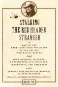 Stalking the Red-Headed Stranger