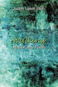 Walking Made My Path