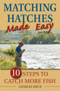 Matching Hatches Made Easy