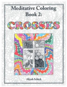 Crosses: Meditative Coloring, Book 2