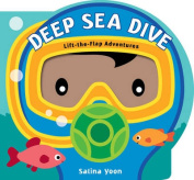 Deep Sea Dive (Lift-the-flap Adventures) [Board book]