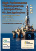 High Performance Thermoplastics and Composites for Oil and Gas Applications 2011 Conference Proceedings