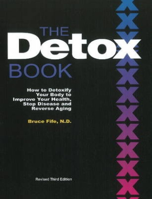 The Detox Book: How to Detoxify Your Body to Improve Your Health, Stop Disease and Reverse Aging