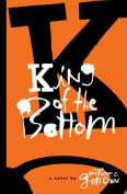 King of the Bottom: A Novel