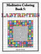 Labyrinths Meditative Coloring, Book 5