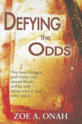 Defying the Odds