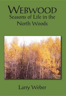 Webwood: Seasons of Life in the North Woods