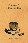 It's Fun to Make a Hat