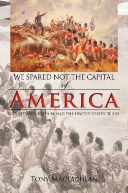 We Spared Not the Capital of America: We Spared Not the Capital of America