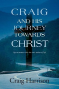 Craig and His Journey Towards Christ