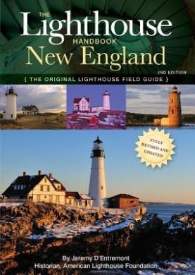 The Lighthouse Handbook New England: The Original Lighthouse Field Guide