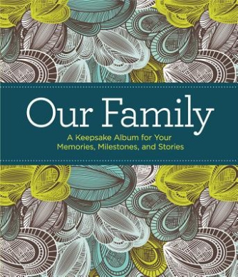 Our Family: A Keepsake Album for Your Memories, Milestones, and Stories