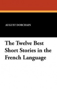 The Twelve Best Short Stories in the French Language