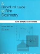 A Procedural Guide to Film Dosimetry