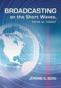 Broadcasting on the Short Waves, 1945 to Today