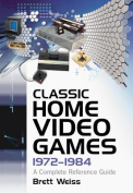 Classic Home Video Games, 1972-1984