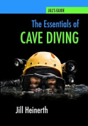 The Essentials of Cave Diving