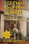 Is the Coffee Fresh?