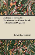 Methods of Psychiatric Examination - A Classic Article on Psychiatric Diagnosis