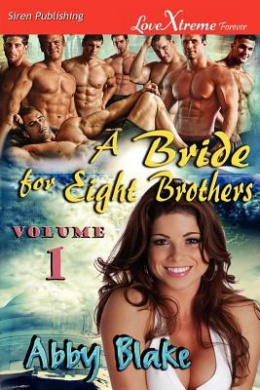 A Bride for Eight Brothers, Volume 1 [Mikayla's Men: Sweet Captivation] (Siren Publishing Lovextreme Forever)
