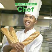 I Want to Be a Chef (I Want to Be