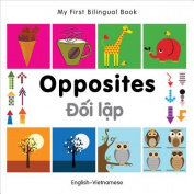 My First Bilingual Book - Opposites (My First Bilingual Book) [Board book]
